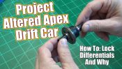 Project Altered Apex Drift Build – How To: Lock an RC Differential