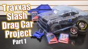 Traxxas Slash RC Drag Car Project – Part 1 Overview