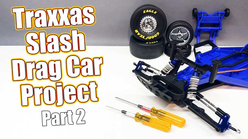 Traxxas Slash RC Drag Car Project - Part 2 Front Assembly