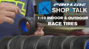 Pro-Line SHOP TALK: Ep. 5 – 1:10 Indoor & Outdoor Race Tires