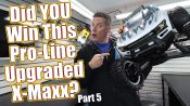 Pro-Line Racing Upgraded Traxxas X-Maxx Giveaway Build Part 5